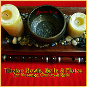 Tibetan Bowls, Bells & Flutes: For Massage, Chakra & Reiki by Massage Tribe