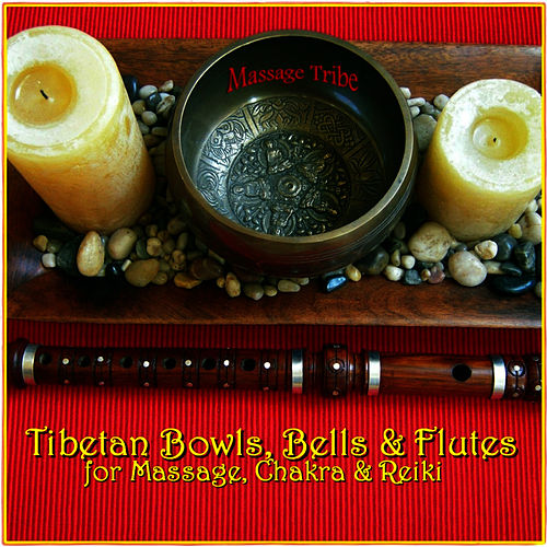 Tibetan Bowls, Bells & Flutes: For Massage, Chakra & Reiki by Massage Tribe