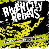 Play & Download No Good, No Time, No Pride by River City Rebels | Napster