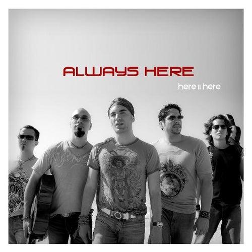 Always Here by Here II Here