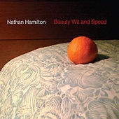 Play & Download Beauty, Wit & Speed by Nathan Hamilton | Napster
