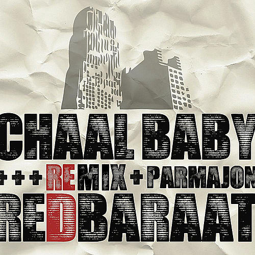 Play & Download Chaal Baby (Parmajon Remix) by Red Baraat | Napster