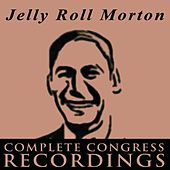 Play & Download Jelly Roll Morton - The Complete Congress Recordings by Jelly Roll Morton | Napster