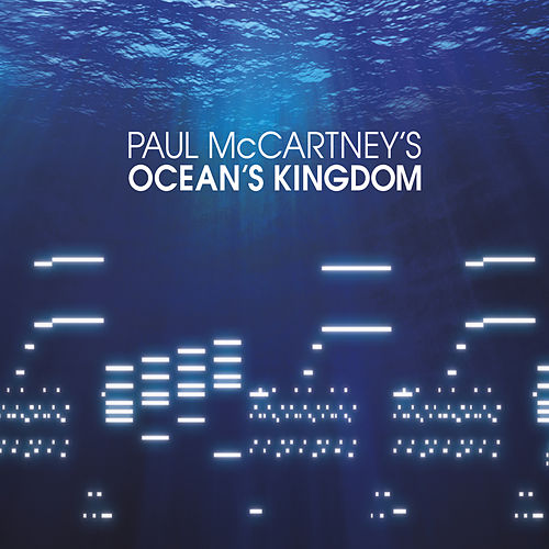 Play & Download Ocean's Kingdom by Paul McCartney | Napster