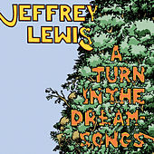Play & Download A Turn in the Dream-Songs by Jeffrey Lewis | Napster