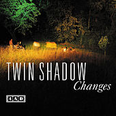 Play & Download Changes by Twin Shadow | Napster