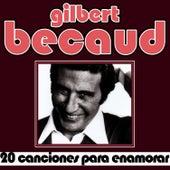 Play & Download Gilbert Becaud 20 Canciones Para Enamorar by Gilbert Becaud | Napster