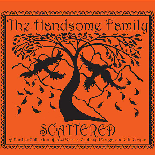Play & Download Scattered by The Handsome Family | Napster
