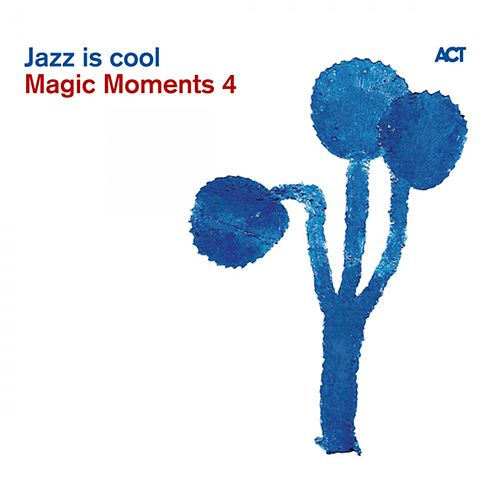 Play & Download Magic Moments 4-Jazz Is Cool by Various Artists | Napster