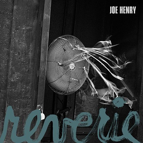 Play & Download Reverie by Joe Henry | Napster