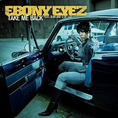Play & Download Take Me Back by Ebony Eyez | Napster