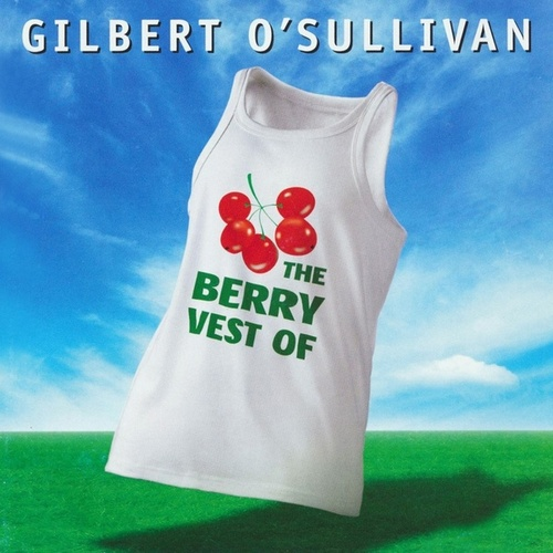 Play & Download The Berry Vest Of Gilbert O'Sullivan by Gilbert O'Sullivan | Napster