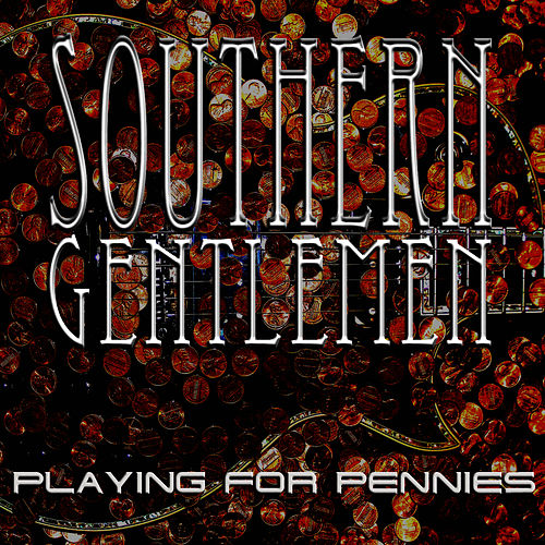 Play & Download Playing For Pennies by Southern Gentlemen | Napster