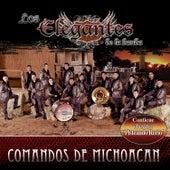 Play & Download Comandos de Michoacán by Los Elegantes de la Banda | Napster