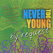 Play & Download Never Too Young - By Request by Various Artists | Napster