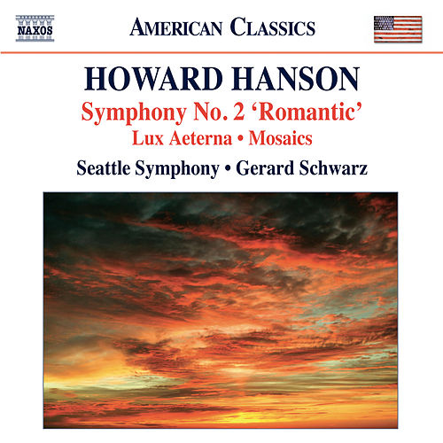 Play & Download Hanson: Symphony No. 2 - Lux aeterna - Mosaics by Gerard Schwarz | Napster