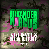 Play & Download Soldaten der Liebe by Alexander Marcus | Napster