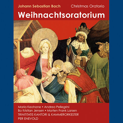Play & Download Bach: Christmas Oratorio, BWV 248 by Maria Keohane | Napster