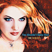 Play & Download You Wouldn't Know How (The Remixes I) by Sarah Atereth | Napster