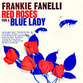 Play & Download Red Roses For A Blue Lady by Frankie Fanelli | Napster