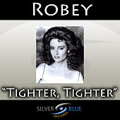 Play & Download Tighter, Tighter by Robey | Napster