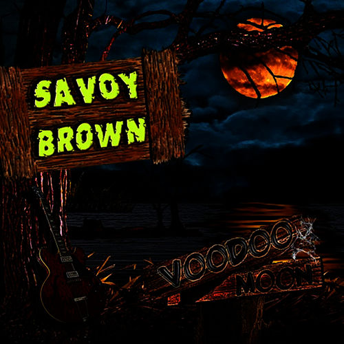 Voodoo Moon by Savoy Brown