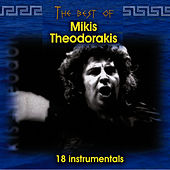 Play & Download The best of Mikis Theodorakis (18 instrumentals) by Mikis Theodorakis (Μίκης Θεοδωράκης) | Napster