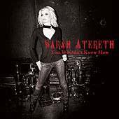 Play & Download You Wouldn't Know How (Top 40 Edit) by Sarah Atereth | Napster
