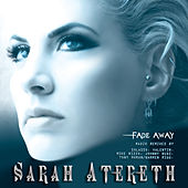 Play & Download Fade Away (The Radio Remixes) by Sarah Atereth | Napster