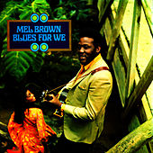Blues For We by Mel Brown