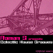 Roman S presents Eclectic Grooves by Various Artists