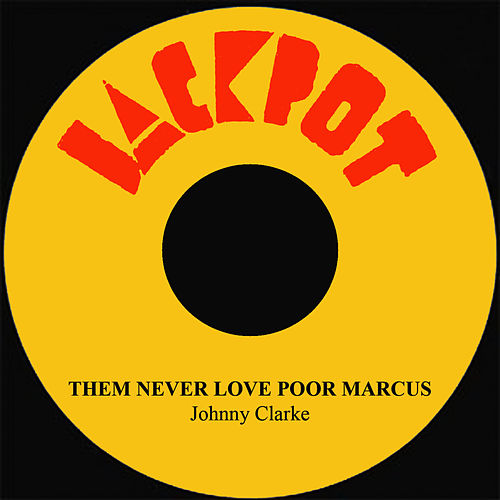 Play & Download Them Never Love Poor Marcus by Johnny Clarke | Napster