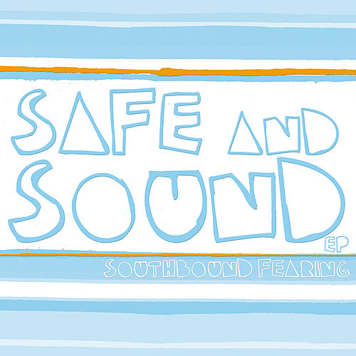 Play & Download Safe and Sound by Southbound Fearing | Napster