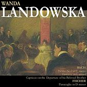 Play & Download Bach: Partita No. 2 in C Minor, etc. - Fischer: Passacaglia in D Minor by Wanda Landowska | Napster