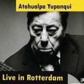 Atahualpa Yupanqui Live in Rotterdam by Atahualpa Yupanqui