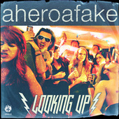 Play & Download Looking Up by A Hero A Fake | Napster