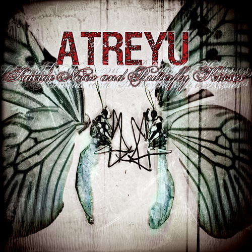 Play & Download Suicide Notes and Butterfly Kisses by Atreyu | Napster