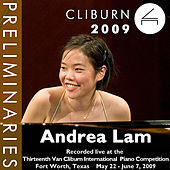 Play & Download 2009 Van Cliburn International Piano Competition: Preliminary Round - Andrea Lam by Andrea Lam | Napster