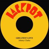 Greatest Love by Johnny Clarke
