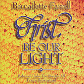 Play & Download Christ Be Our Light by Bernadette Farrell | Napster