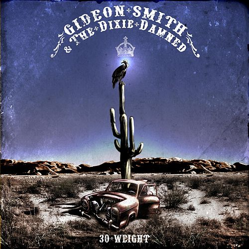 30 Weight by Gideon Smith and the Dixie Damned