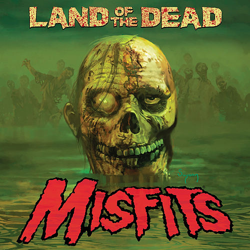 Play & Download Land of the Dead by Misfits | Napster