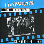 Fuck the Nineties... Here's Our Noize! by Oxymoron