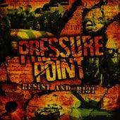 Resist & Riot by Pressure Point