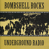 Play & Download Underground Radio by Bombshell Rocks | Napster