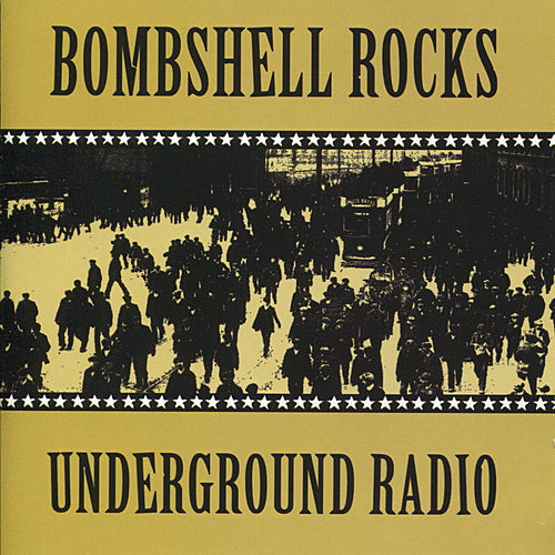Underground Radio by Bombshell Rocks