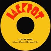 You're Mine by Johnny Clarke