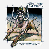 Play & Download Built for Speed - Motorhead Tribute by Various Artists | Napster