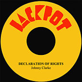 Declaration Of Rights by Johnny Clarke
