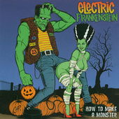 Play & Download How to Make a Monster by Electric Frankenstein | Napster